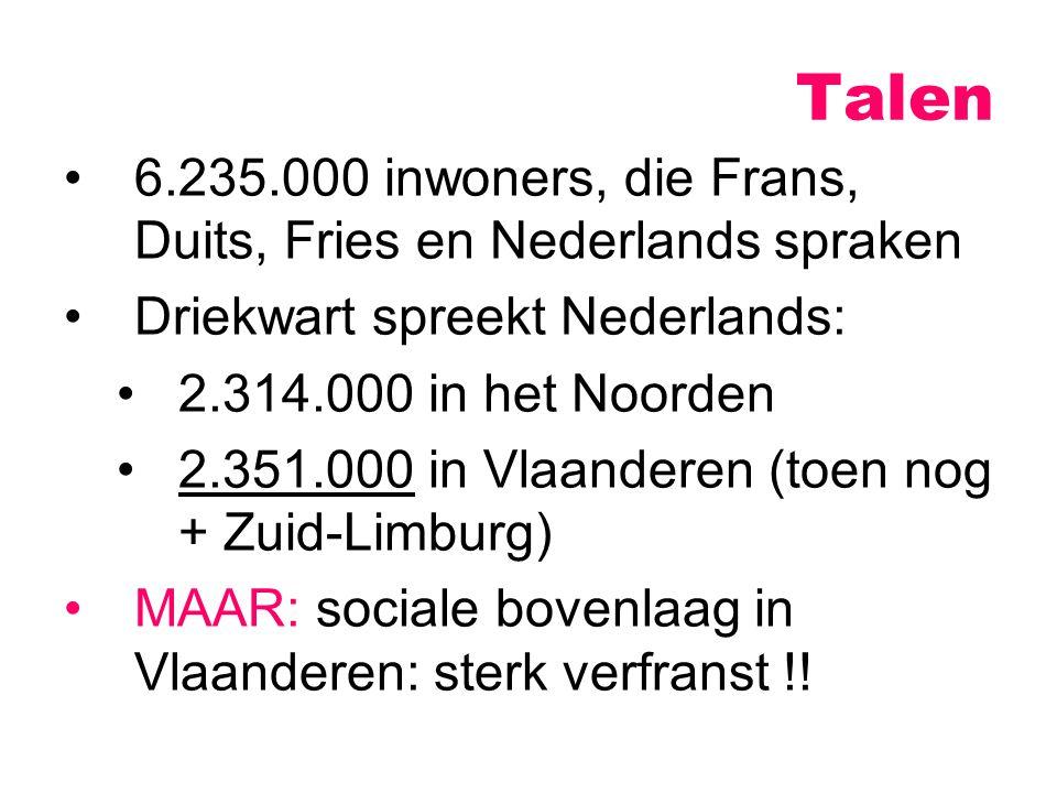 Talen 6.235.000 inwoners, die Frans, Duits, Fries en Nederlands spraken. Driekwart spreekt Nederlands: