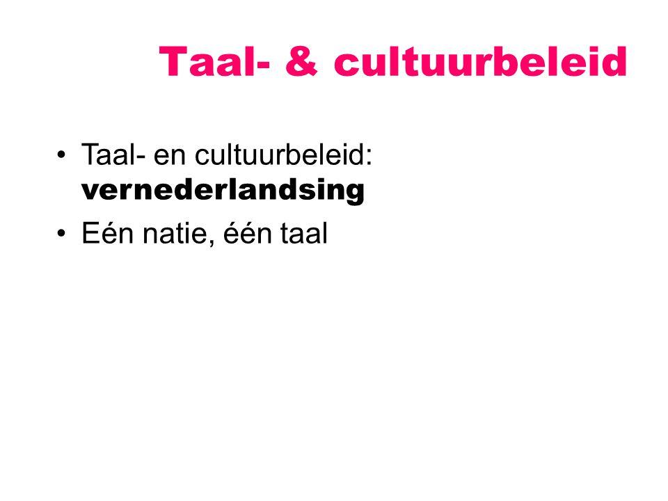 Taal- & cultuurbeleid Taal- en cultuurbeleid: vernederlandsing