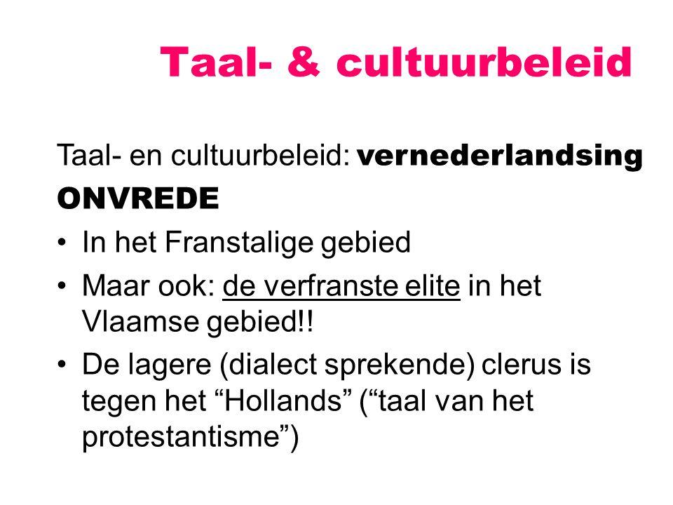 Taal- & cultuurbeleid Taal- en cultuurbeleid: vernederlandsing ONVREDE