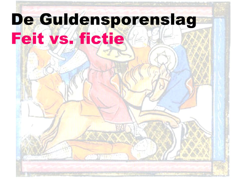 De Guldensporenslag Feit vs. fictie