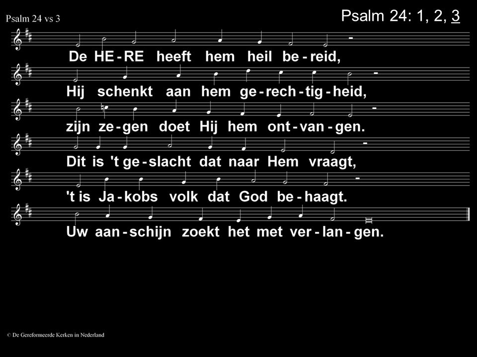 Psalm 24: 1, 2, 3