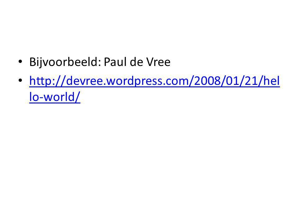 Bijvoorbeeld: Paul de Vree
