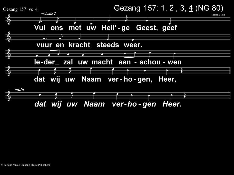 Gezang 157: 1, 2 , 3, 4 (NG 80)