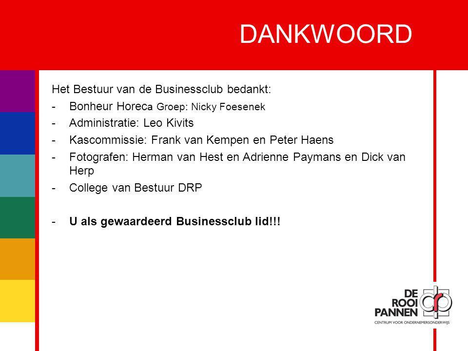 DANKWOORD Het Bestuur van de Businessclub bedankt: