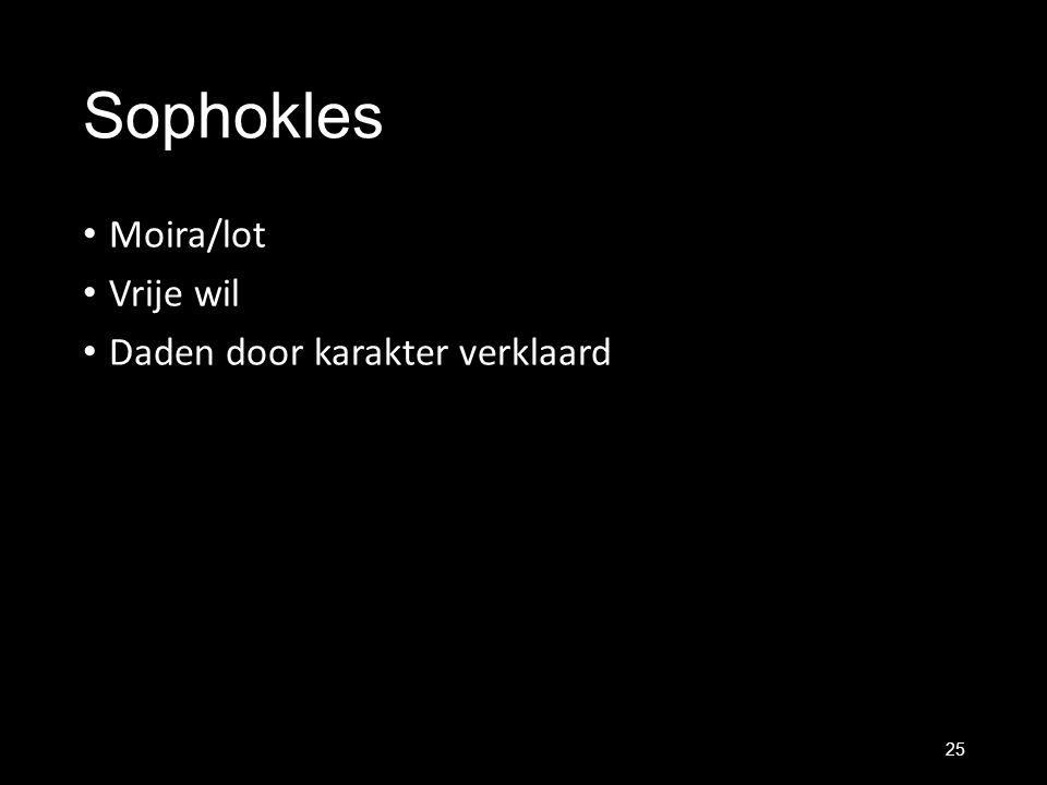 Sophokles Moira/lot Vrije wil Daden door karakter verklaard