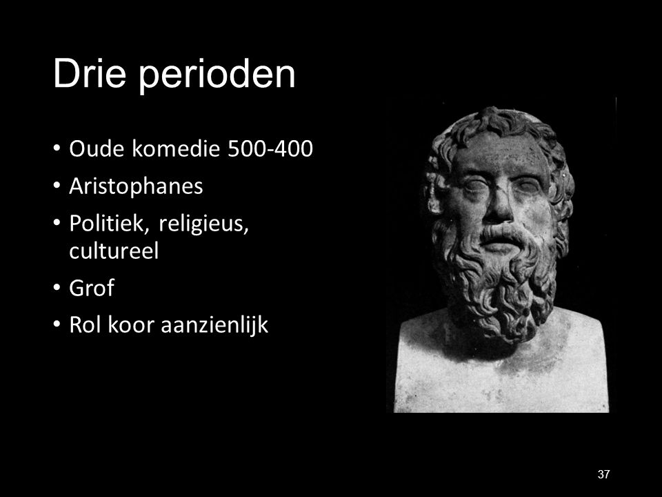 Drie perioden Oude komedie 500-400 Aristophanes