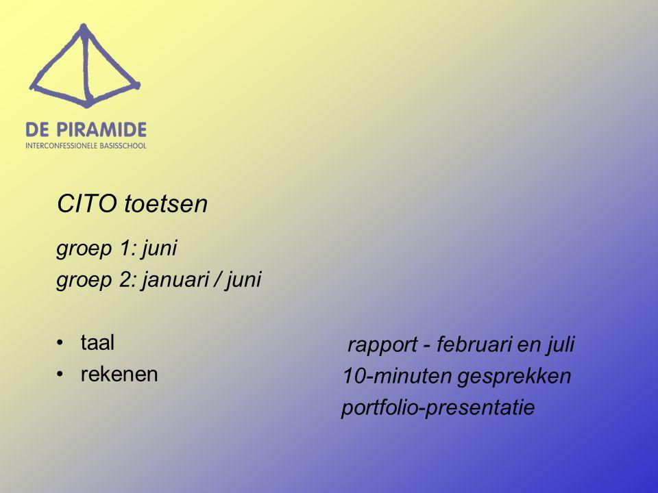 CITO toetsen groep 1: juni groep 2: januari / juni taal