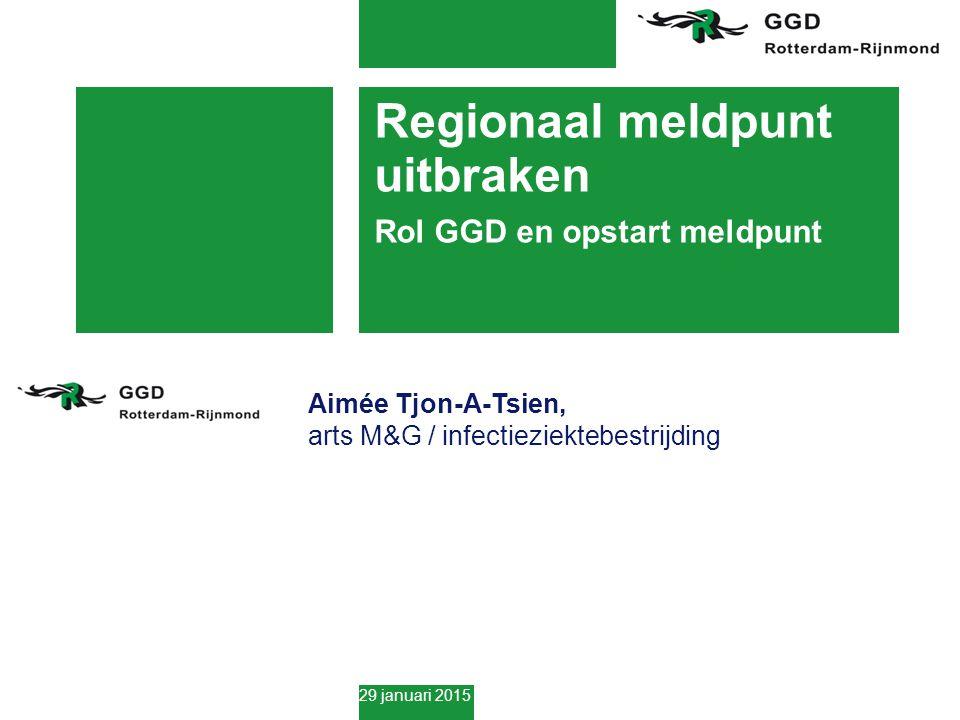 Regionaal meldpunt uitbraken Rol GGD en opstart meldpunt