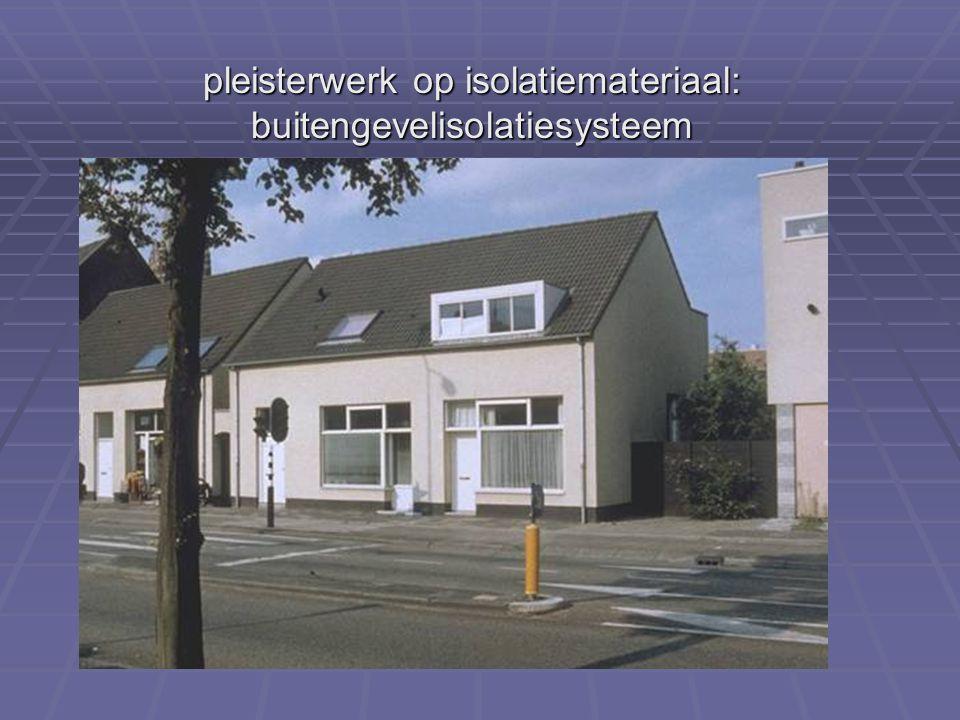 pleisterwerk op isolatiemateriaal: buitengevelisolatiesysteem