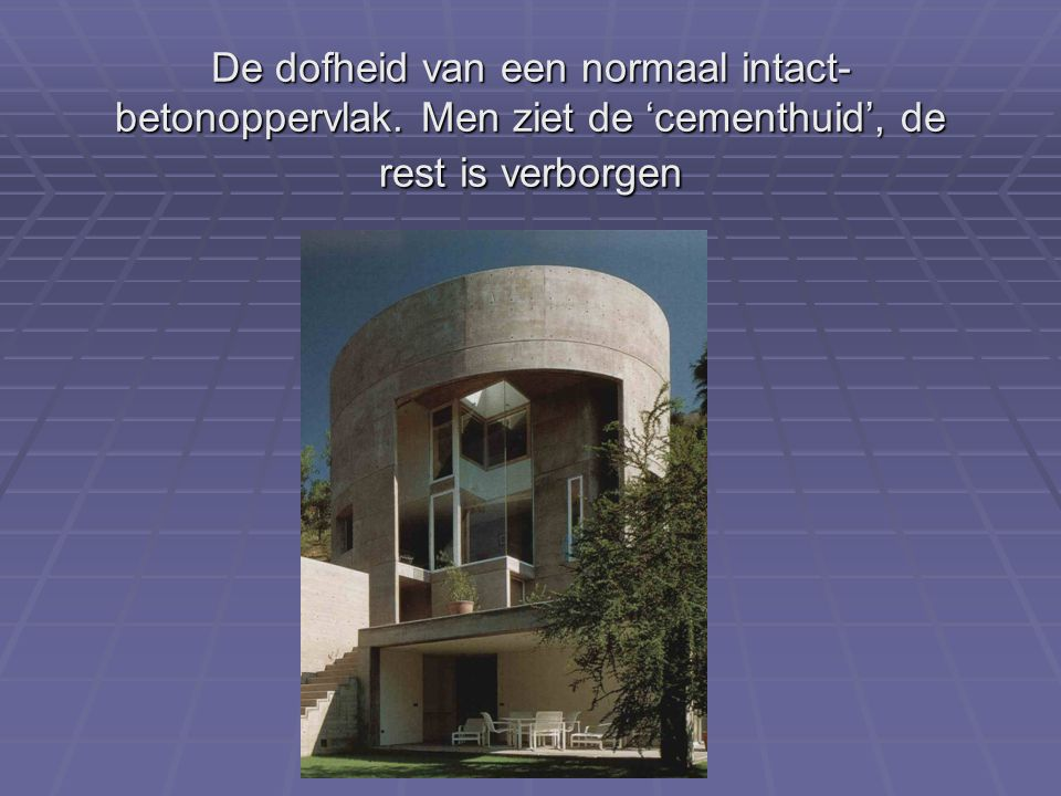 De dofheid van een normaal intact-betonoppervlak
