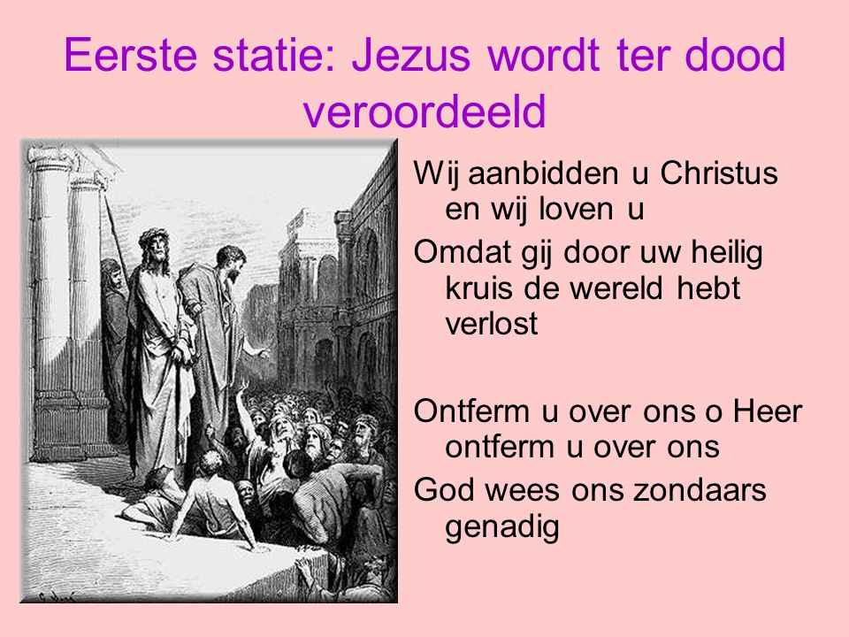 Eerste statie: Jezus wordt ter dood veroordeeld