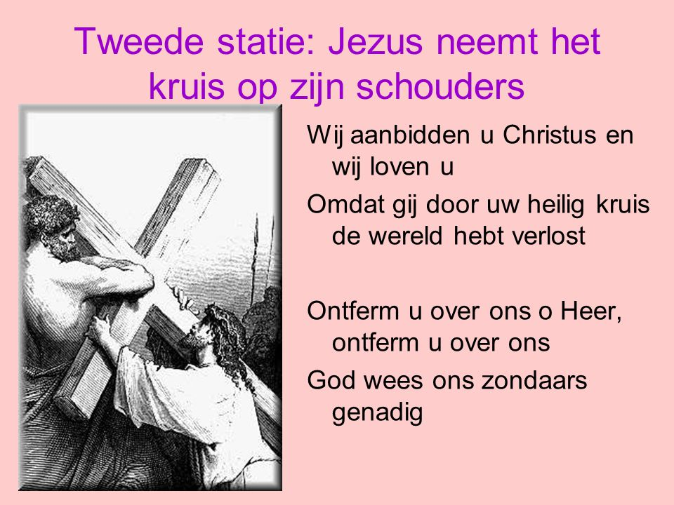 Tweede statie: Jezus neemt het kruis op zijn schouders