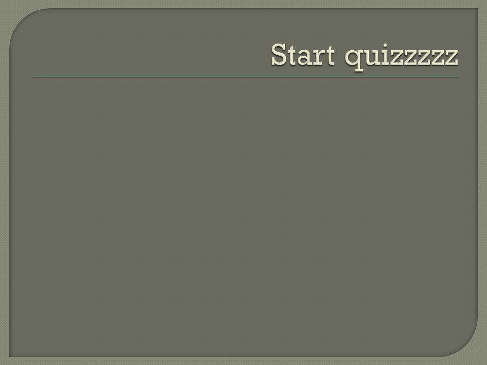 Start quizzzzz