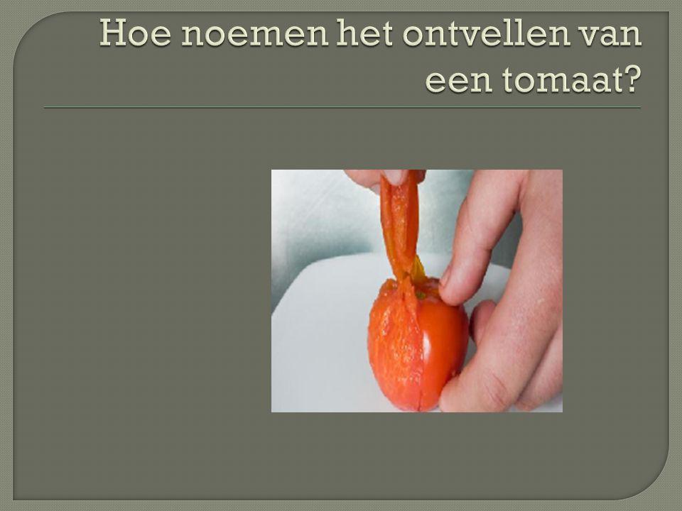 Hoe noemen het ontvellen van een tomaat