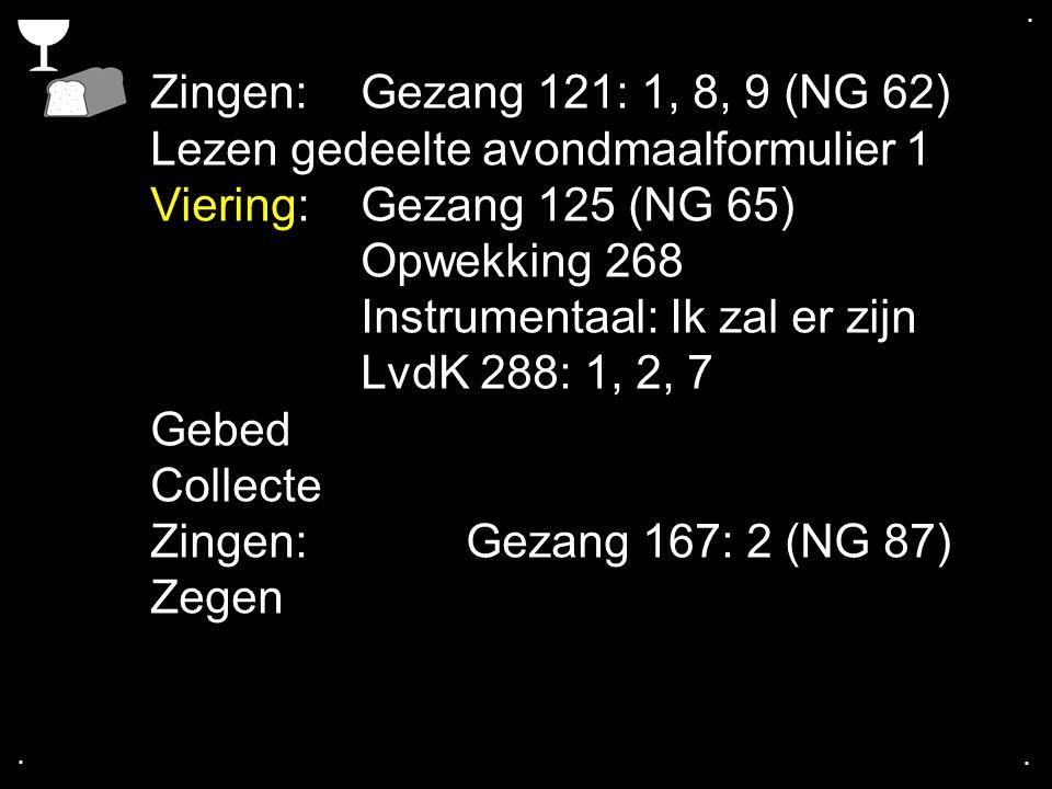 Lezen gedeelte avondmaalformulier 1 Viering: Gezang 125 (NG 65)