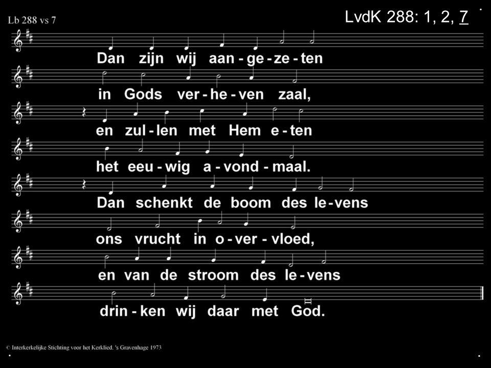 . LvdK 288: 1, 2, 7 . .