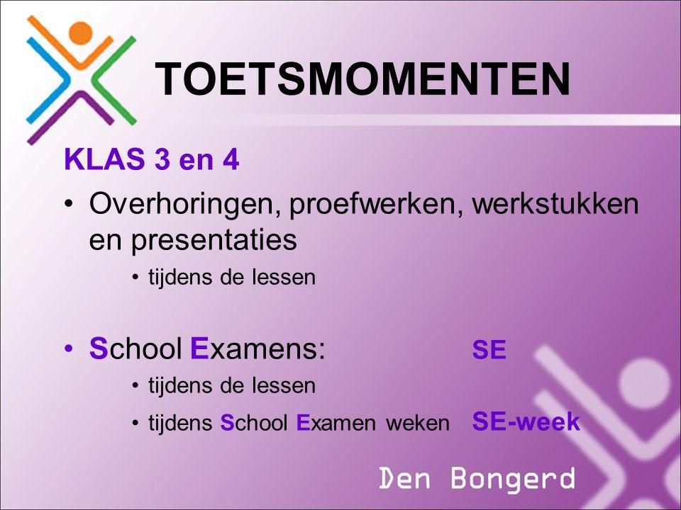 TOETSMOMENTEN KLAS 3 en 4. Overhoringen, proefwerken, werkstukken en presentaties. tijdens de lessen.