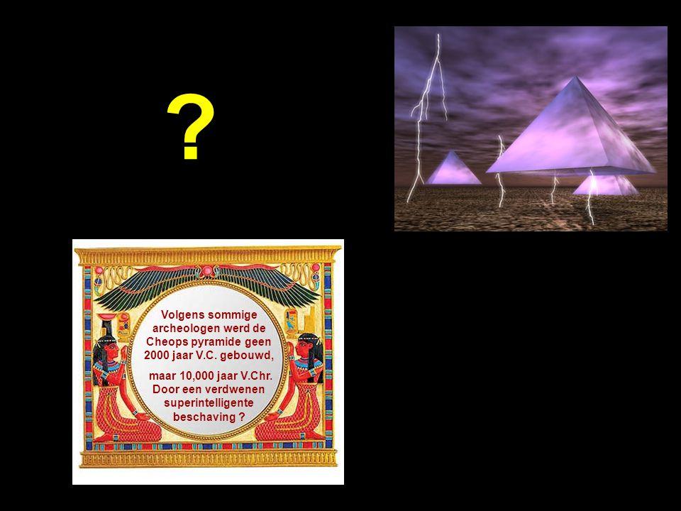 Volgens sommige archeologen werd de Cheops pyramide geen 2000 jaar V.C. gebouwd,