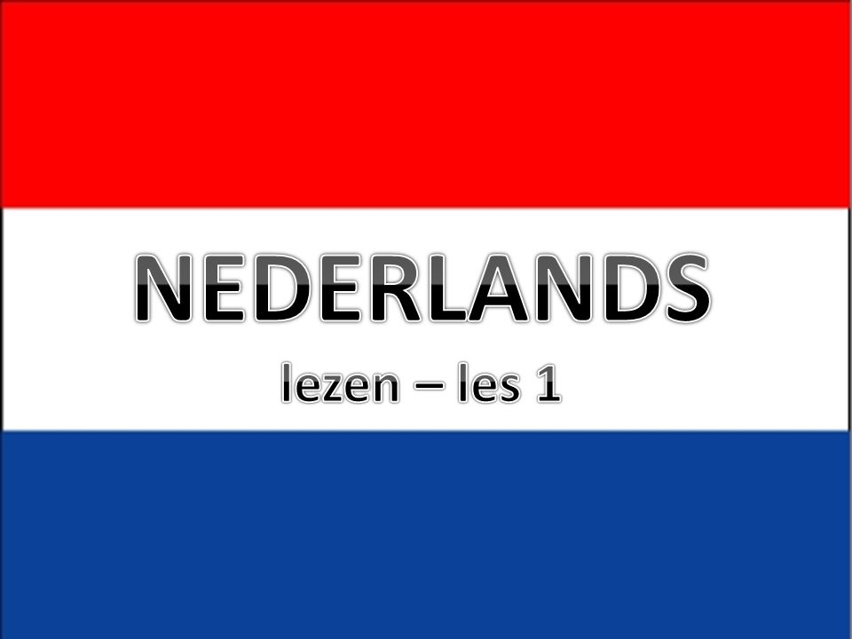 NEDERLANDS lezen – les 1