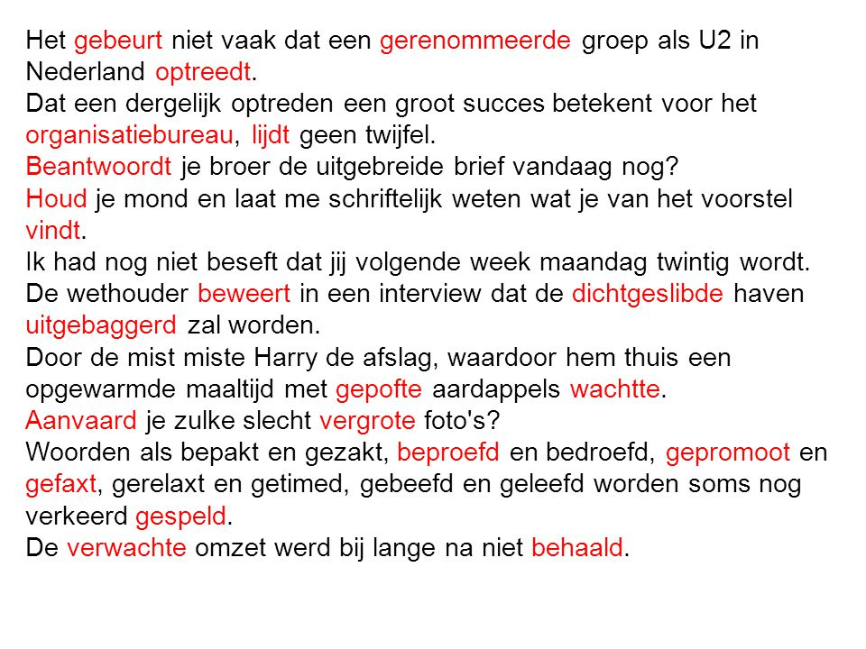 Het gebeurt niet vaak dat een gerenommeerde groep als U2 in Nederland optreedt.