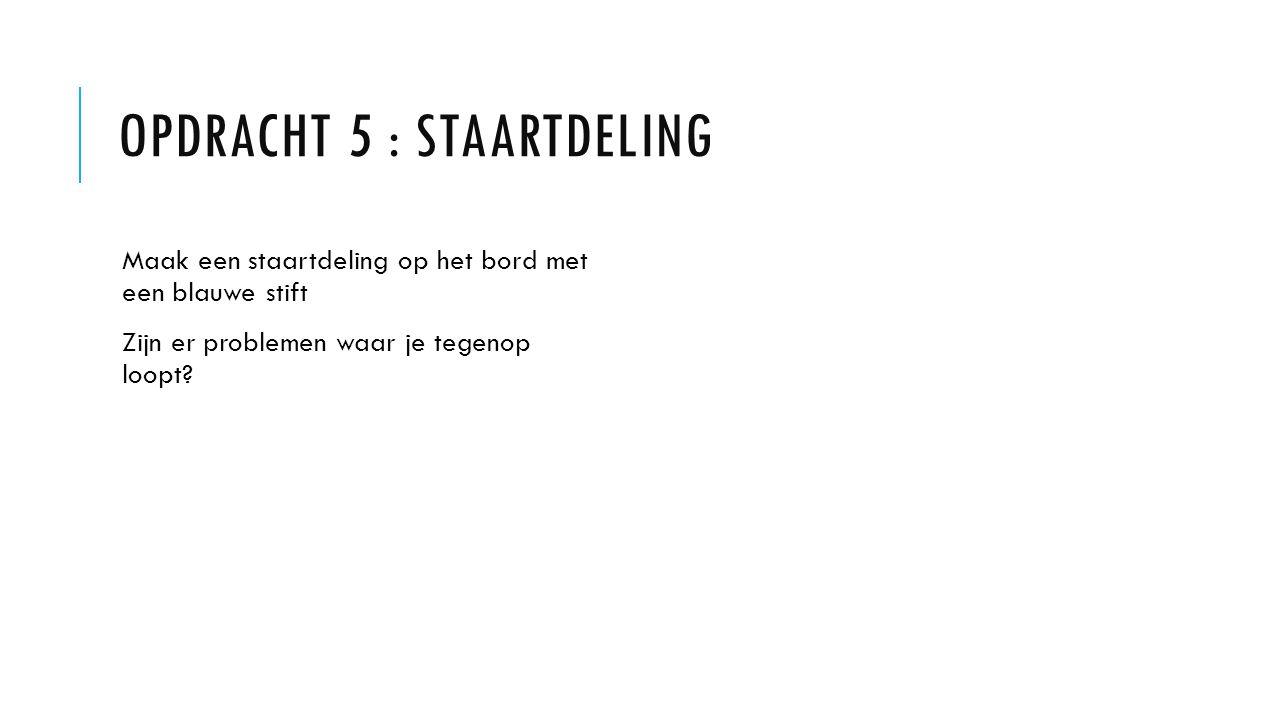 Opdracht 5 : staartdeling