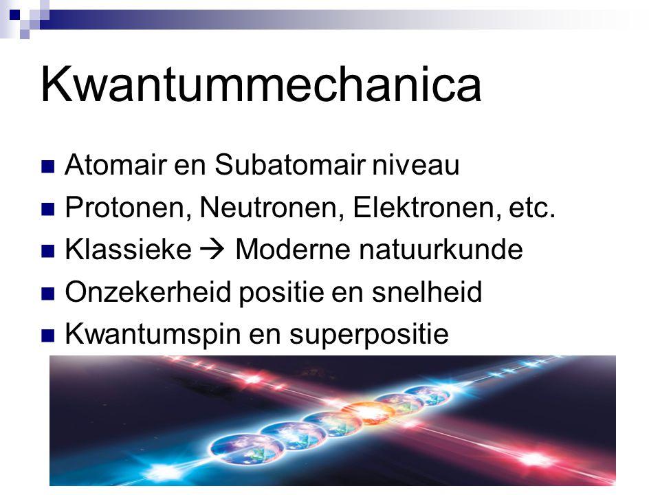 Kwantummechanica Atomair en Subatomair niveau