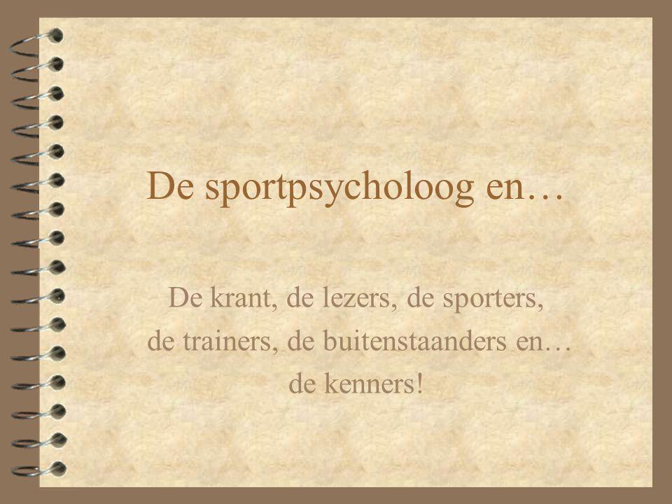 De sportpsycholoog en…