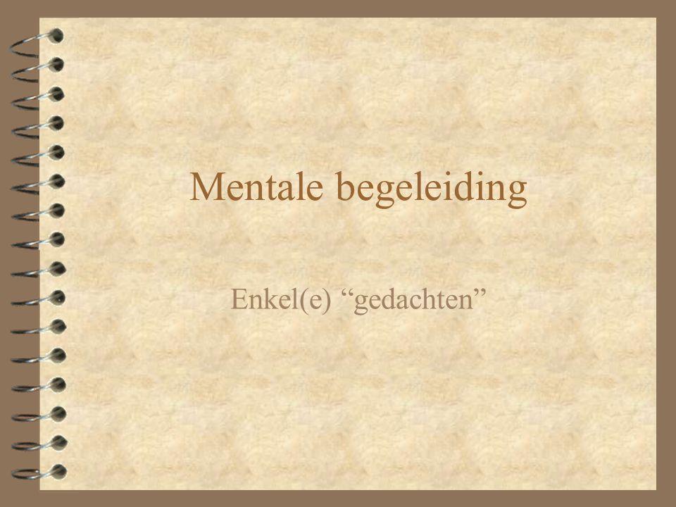 Mentale begeleiding Enkel(e) gedachten