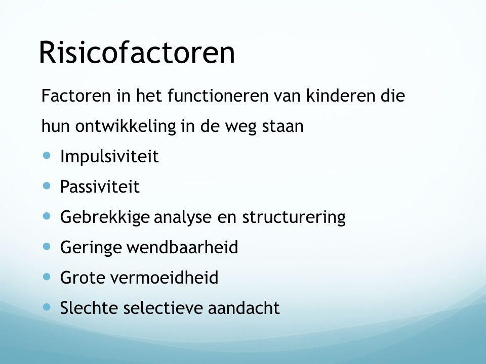 Risicofactoren Factoren in het functioneren van kinderen die