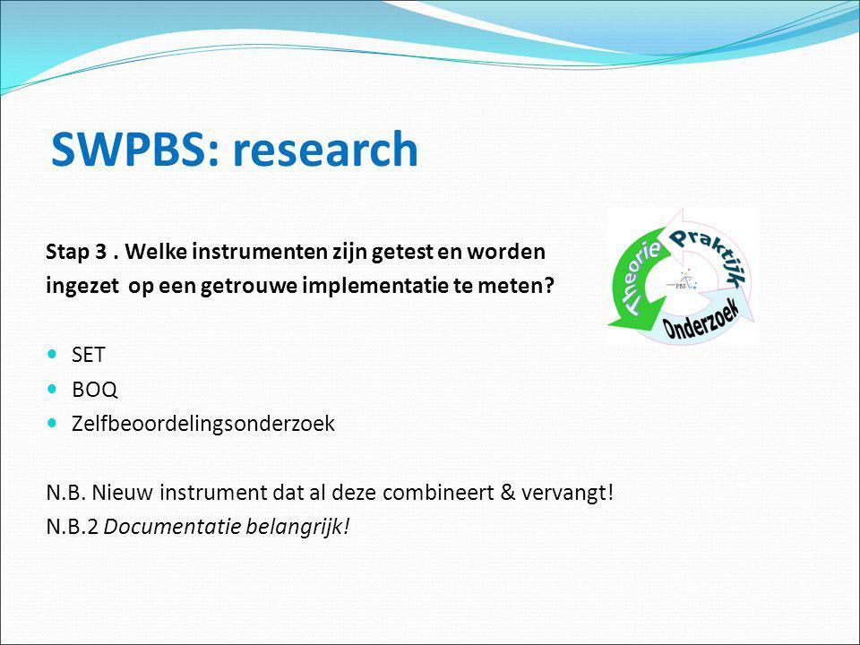 SWPBS: research Stap 3 . Welke instrumenten zijn getest en worden