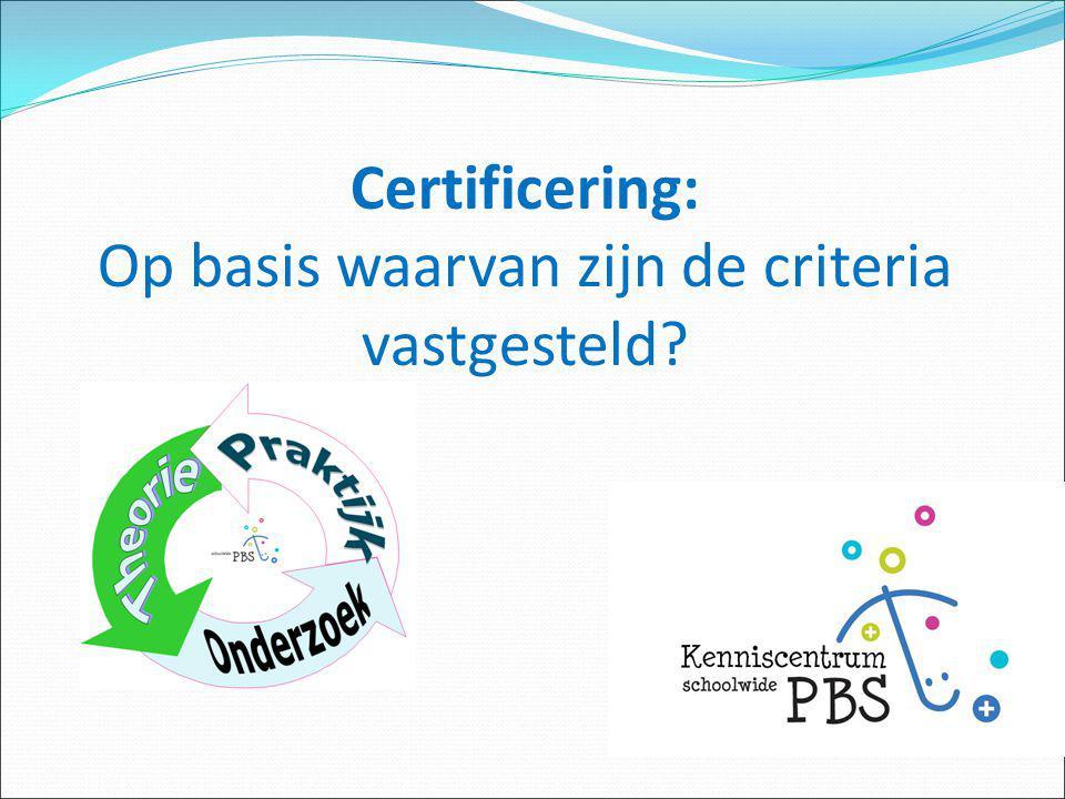 Certificering: Op basis waarvan zijn de criteria vastgesteld