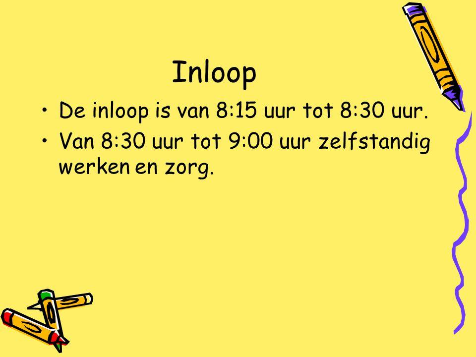 Inloop De inloop is van 8:15 uur tot 8:30 uur.