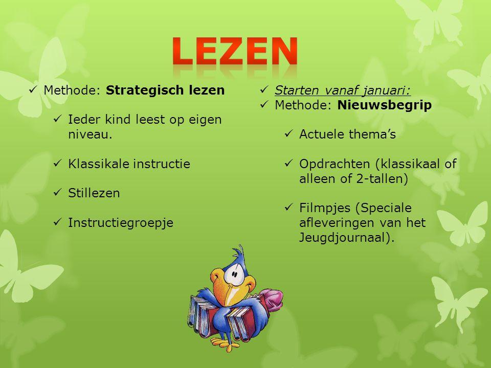 Lezen Methode: Strategisch lezen Ieder kind leest op eigen niveau.