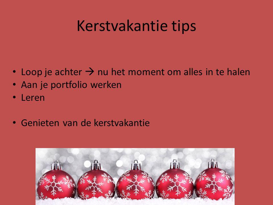 Kerstvakantie tips Loop je achter  nu het moment om alles in te halen