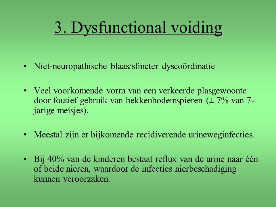 3. Dysfunctional voiding