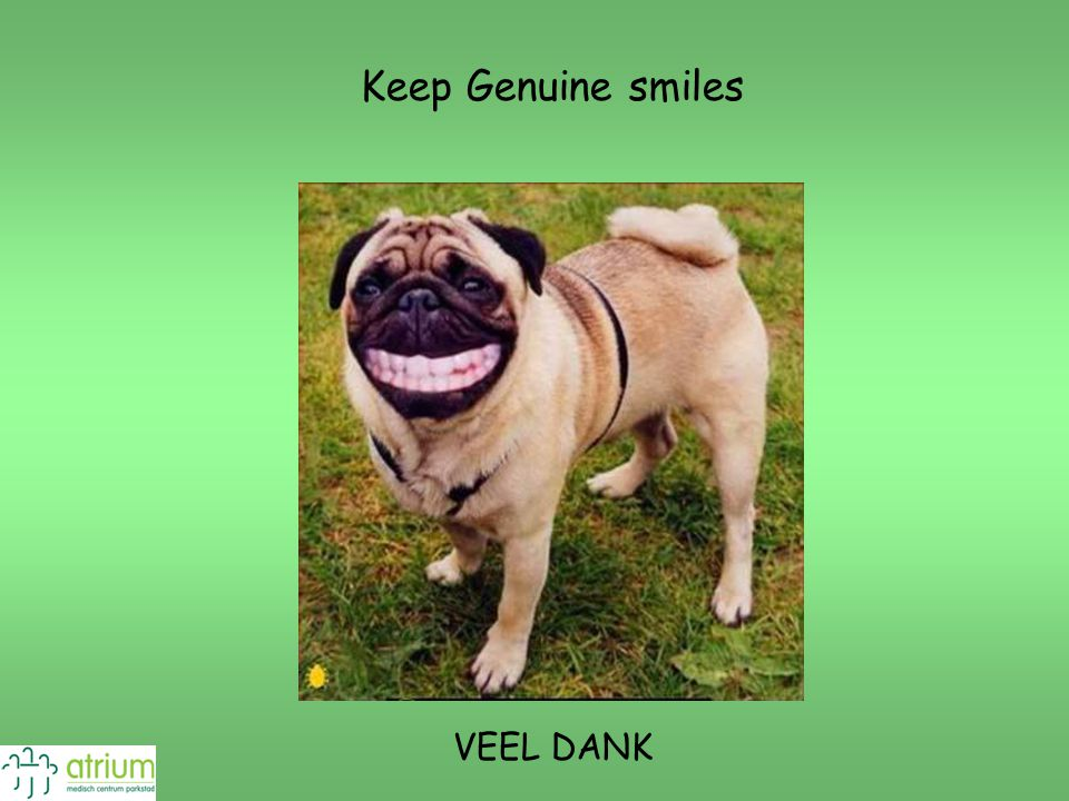 Keep Genuine smiles VEEL DANK