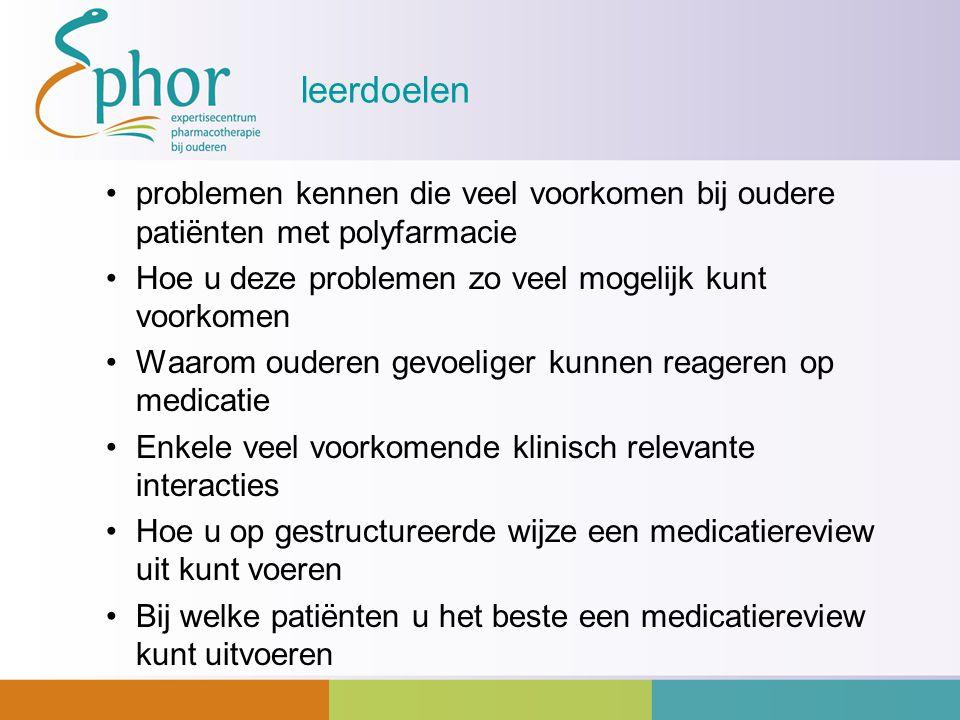leerdoelen problemen kennen die veel voorkomen bij oudere patiënten met polyfarmacie. Hoe u deze problemen zo veel mogelijk kunt voorkomen.
