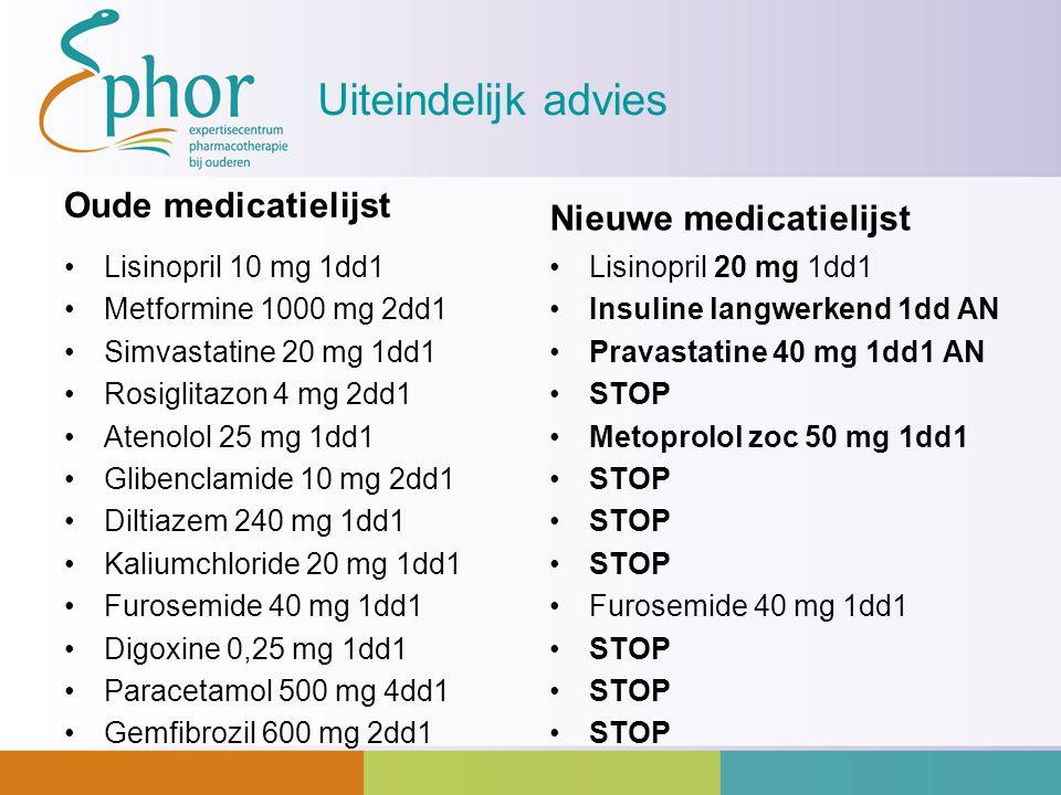 Uiteindelijk advies Oude medicatielijst Nieuwe medicatielijst