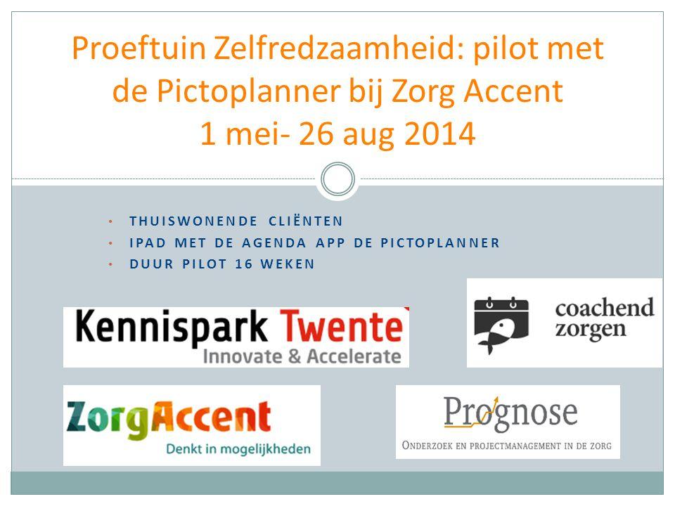 Proeftuin Zelfredzaamheid: pilot met de Pictoplanner bij Zorg Accent 1 mei- 26 aug 2014