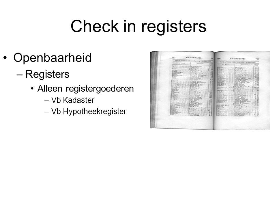 Check in registers Openbaarheid Registers Alleen registergoederen