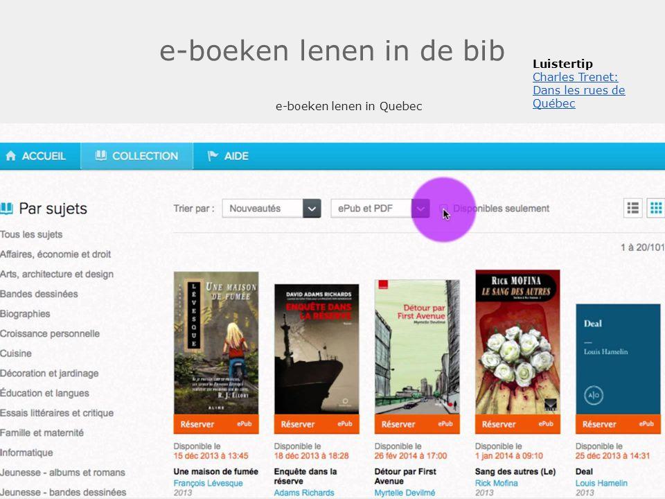 e-boeken lenen in de bib e-boeken lenen in Quebec .