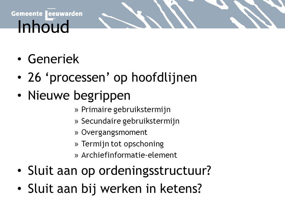 Inhoud Generiek 26 'processen' op hoofdlijnen Nieuwe begrippen