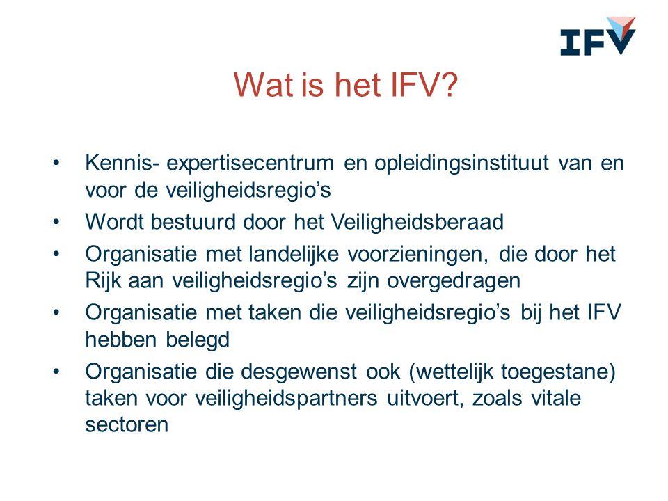 Wat is het IFV Kennis- expertisecentrum en opleidingsinstituut van en voor de veiligheidsregio's. Wordt bestuurd door het Veiligheidsberaad.