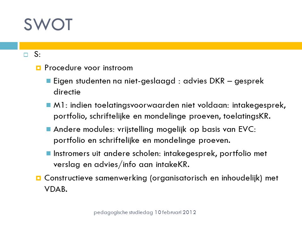 SWOT S: Procedure voor instroom