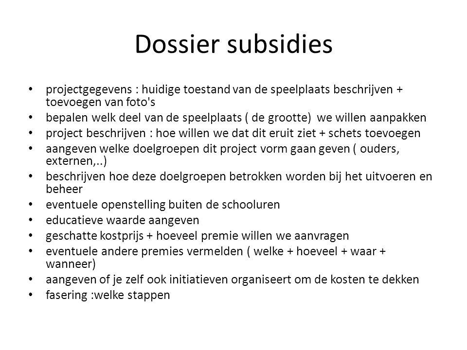 Dossier subsidies projectgegevens : huidige toestand van de speelplaats beschrijven + toevoegen van foto s.