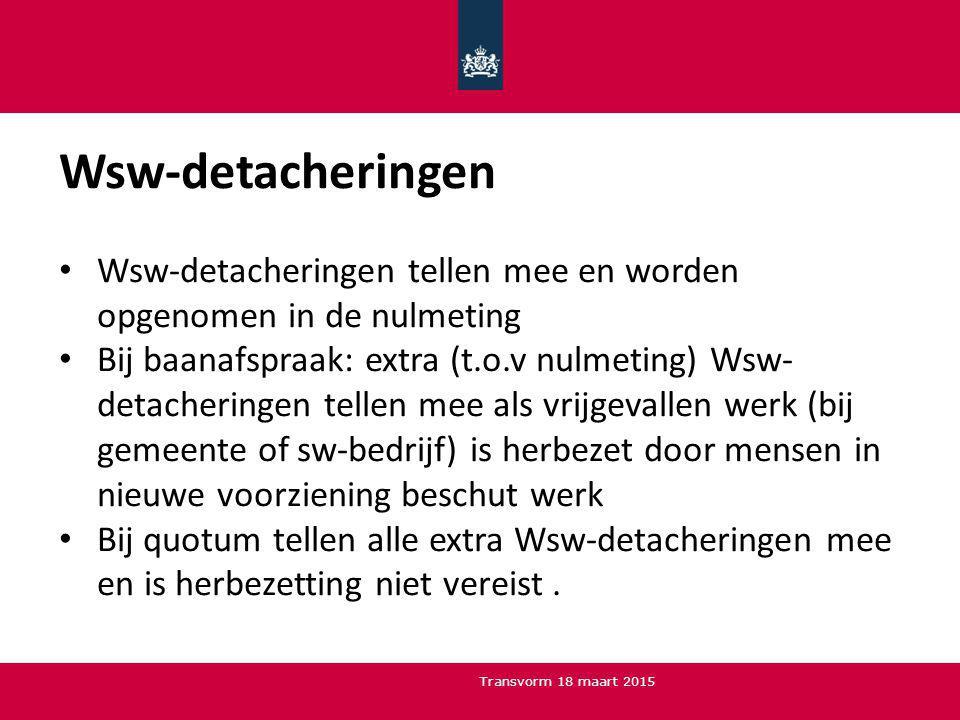 Wsw-detacheringen Wsw-detacheringen tellen mee en worden opgenomen in de nulmeting.
