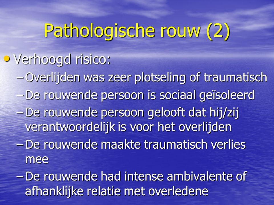 Pathologische rouw (2) Verhoogd risico: