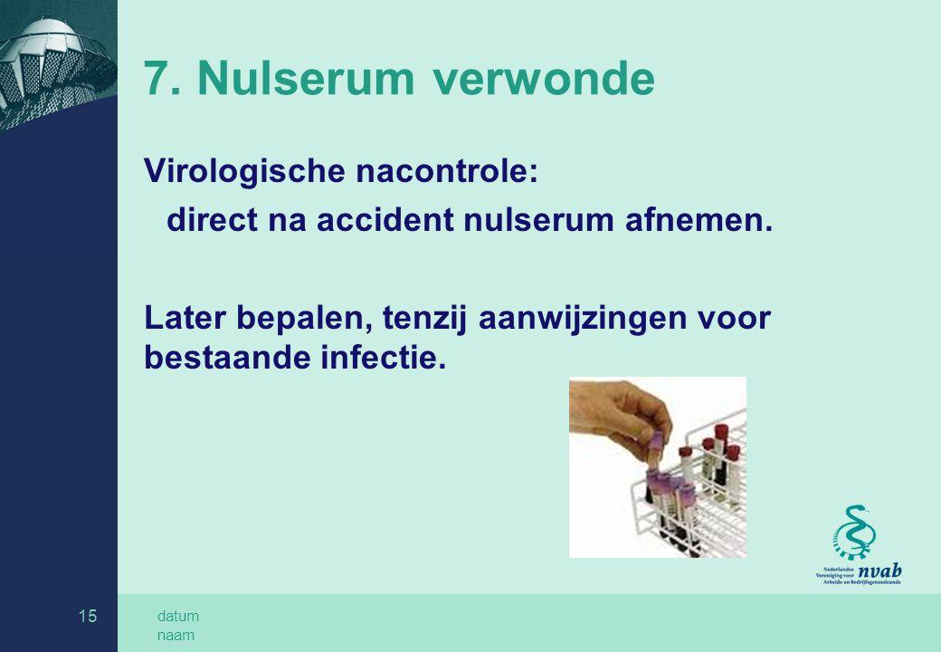 7. Nulserum verwonde Virologische nacontrole: