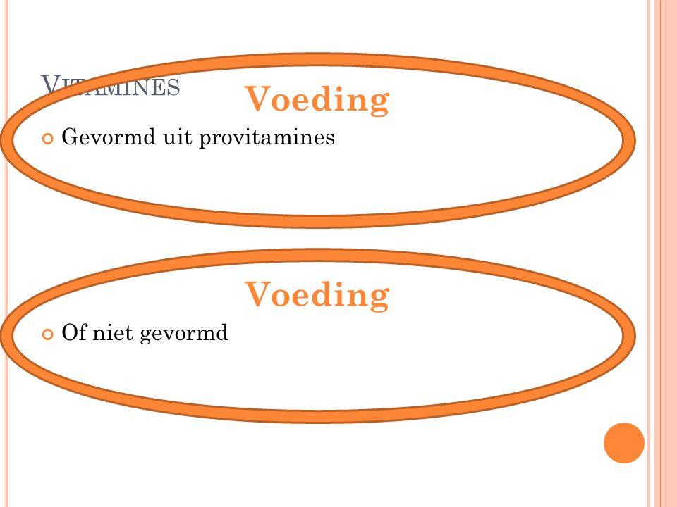 Vitamines Voeding Gevormd uit provitamines Of niet gevormd Voeding