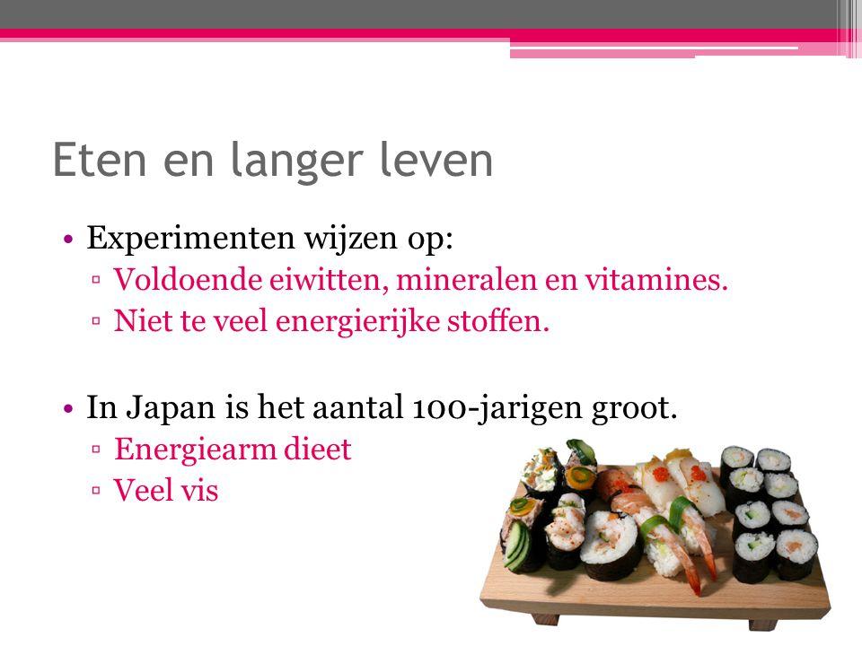 Eten en langer leven Experimenten wijzen op: